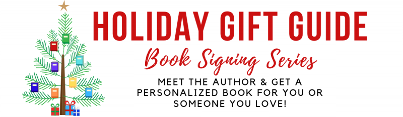 Holiday Gift Guide Book Signing Series: Meet the Author & Get a Personalized Book for You or Someone You Love!