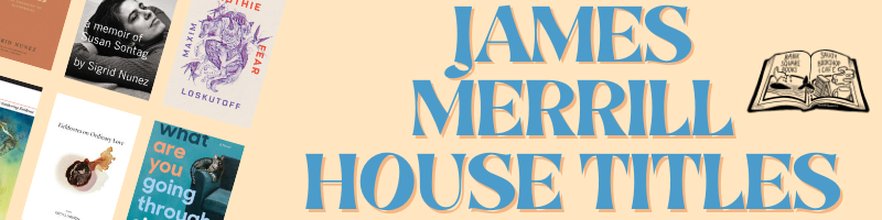 James Merrill House Booklist