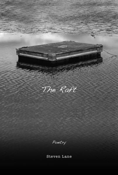 Bank Square Books Presents An Open House Book Signing With Poet Steven Lane For His Collection The Raft This Event Is Free And To Public